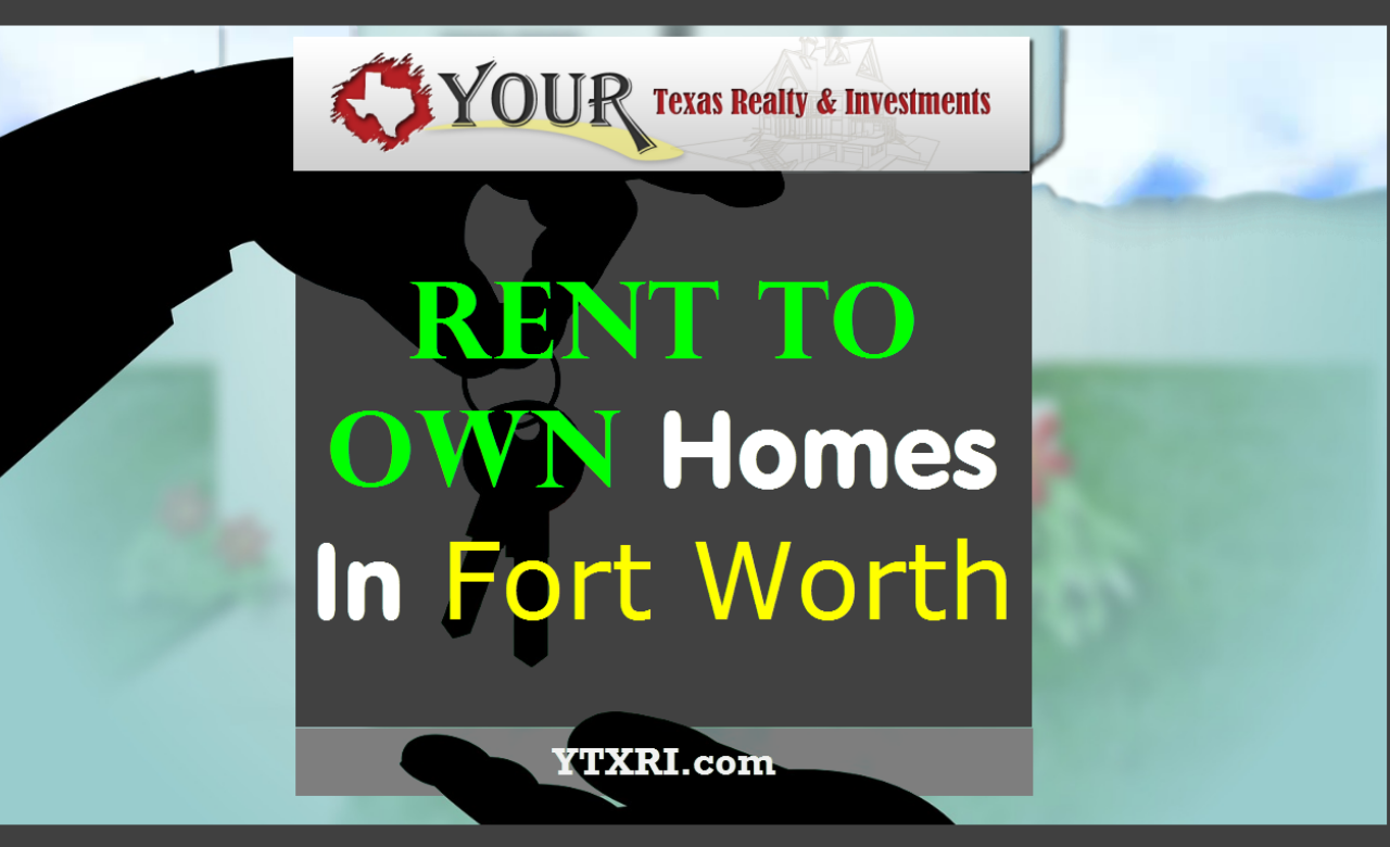 4 Reasons Why Rent-to-Own Is Better Than Renting in Fort Worth